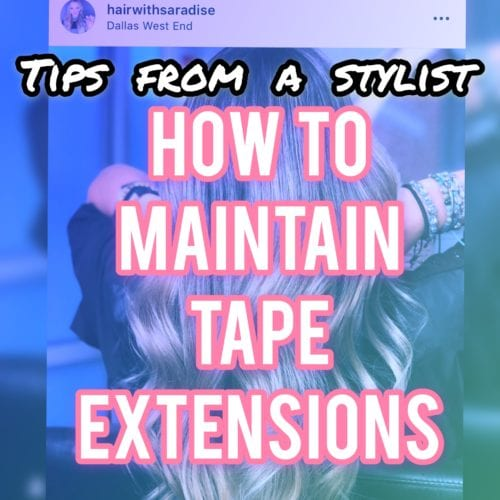 How to Maintain Tape Extenions | Tips From a Stylist @biggerbetterhair
