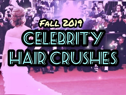 Fall 2019 Celebrity Hair Crushes