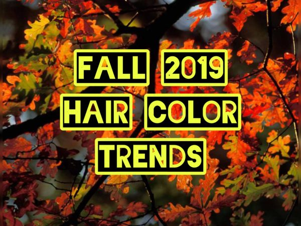 Fall Hair Color Trends | 2019 Dallas Hair Stylist Opinion